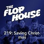 219: Saving Christmas   Elliott Kalan,Dan McCoy,Stuart Wellington