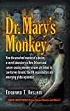 Image de Dr. Mary's Monkey: How the Unsolved Murder of a Doctor, a Secret Laboratory in New Orleans and Cancer-Causing Monkey Viruses Are Linked to Lee Harvey