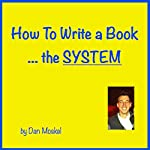 How to Write a Book: The System | Dan Moskel