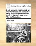 Book-Keeping Modernized, John Mair, 1170920845