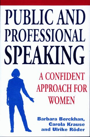 Public and Professional Speaking; A Confident Approach for Women