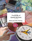 Essentials of QuarkCopyDesk 2 : Skills and Drills Workbook, Siegel, Kevin A., 1891762869