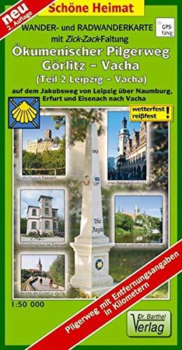Wander- und Radwanderkarte Ökumenischer Pilgerweg Görlitz-Vacha (Teil 2 Leipzig-Vacha) mit Zick-Zack-Faltung. 1:50000: Auf dem Jakobsweg von Leipzig ... und Eisenach nach Vacha. (Schöne Heimat)