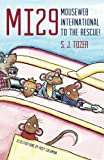 MI29 - Mouseweb International to the Rescue!, S. J. Tozer, 1849054967