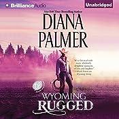 Wyoming Rugged: Wyoming Men, Book 5 | Diana Palmer