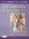Therapeutic Exercise: Foundations and Techniques (Therapeutic Exercise: Foundations & Techniques) (5th edition), Carolyn Kisner PT  MS, Lynn Allen Colby PT  MS, 0803615841