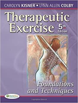 Therapeutic Exercise: Foundations and Techniques (Therapeutic Exercise: Foundations & Techniques)
