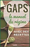 GAPS, le manuel du régime: avec des recettes