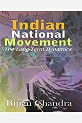 Indian National Movement: The Long- Term Dynamics Paperback