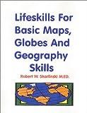 Lifeskills for Basic Maps, Globes and Geography Skills, Skarlinski, Robert W., 1585320862