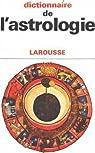 Dictionnaire de l'astrologie par Brau