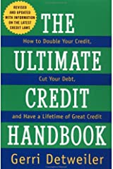 The Ultimate Credit Handbook: How to Double Your Credit, Cut Your Debt, and Have a Lifetime of Great Credit Mass Market Paperback