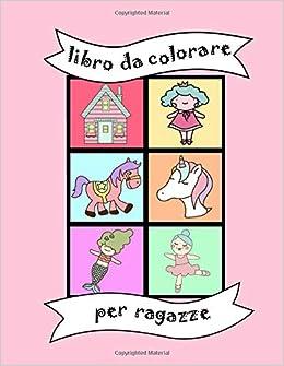 Disegni Da Colorare Per Compleanno Bambina.Libro Da Colorare Per Ragazze Per Bambini I Piu Piccolo Asilo