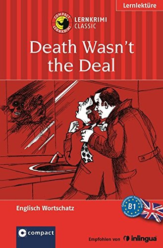 Death Wasn't the Deal: Lernkrimi Classic Englisch B1