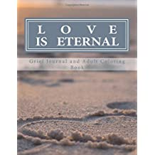 Love Is Eternal: Grief Journal and Adult Coloring Book