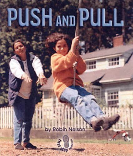Push and Pull (First Step Nonfiction Forces and Motion)