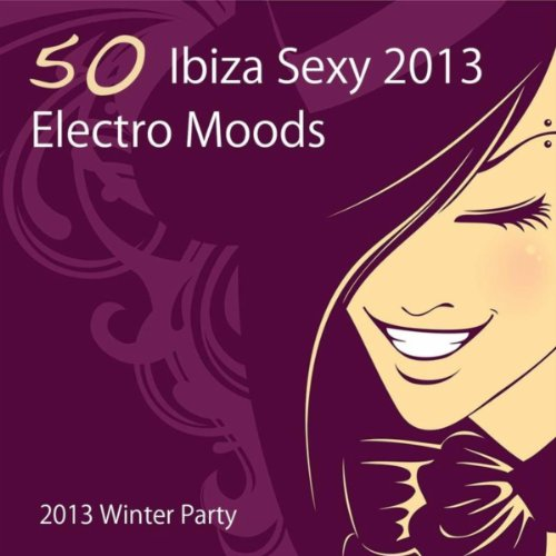 50 Ibiza Sexy Electro Moods 2013 Winter Party (Compiled by Velvet Shades)