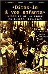 Dites-le à vos enfants. Histoire de la Shoah en Europe, 1933-1945 par Bruchfeld