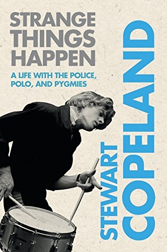 Strange Things Happen: A Life with The Police, Polo, and Pygmies pdf epub