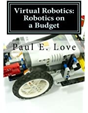 Virtual Robotics: Robotics on a Budget: (Virtual NXT, Virtual VEX and More)