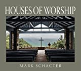Houses of Worship, Mark Schacter, 1927083176