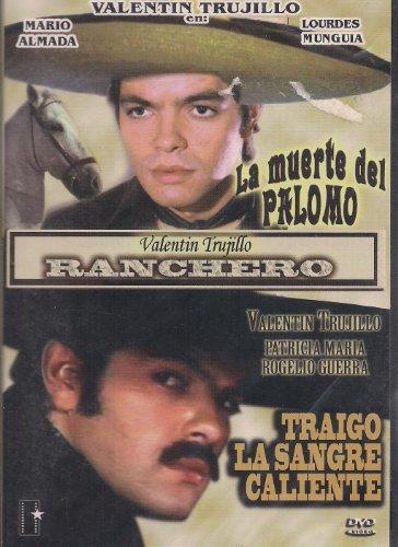 Amazon.com: VALENTIN TRUJILLO RANCHERO;LA MUERTE DEL PALOMO/TRAIGO LA  SANGRE CALIENTE 2 PACK: Movies U0026 TV