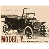 Model T: How Henry Ford Built a Legend