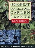 80 Great Collector's Garden Plants, Ken Druse, 0609800841