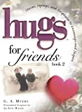 Hugs for Friends, G. A. Myers, 1416533605