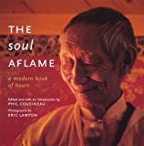 img - for The Soul Aflame: A Modern Book of Hours book / textbook / text book