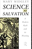 Science As Salvation, Mary Midgley, 0415107733