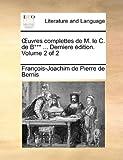 Uvres Complettes de M le C de B*** Derniere Édition, François-Joachim de Pierre de Bernis, 1140986562
