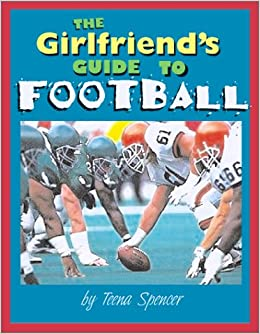 The Girlfriend s Guide to Football Paperback – August 4 b2d4fbffa