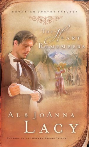 (The Heart Remembers (Frontier Doctor Trilogy Book 3))