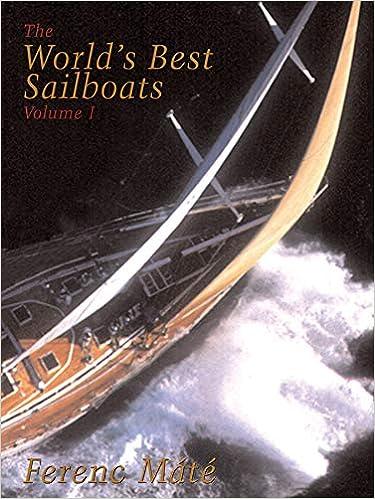 The World's Best Sailboats: A Survey: Ferenc Máté