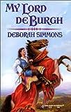My Lord de Burgh, Deborah Simmons, 0373291337