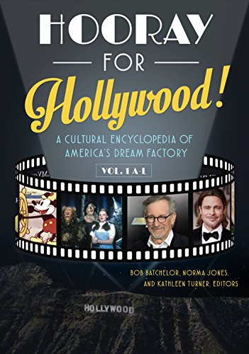 Hooray for Hollywood! [2 volumes]: A Cultural Encyclopedia of America's Dream Factory