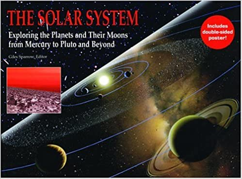 The Solar System: Exploring the Planets and Their Moons, from Mercury to Pluto and Beyond