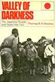 Valley of Darkness : The Japanese People and World War Two, Havens, Thomas R., 0393056562