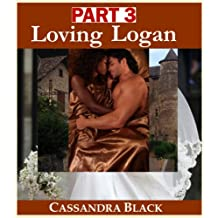 Loving Logan, PART 3: BWWM Multicultural Romance