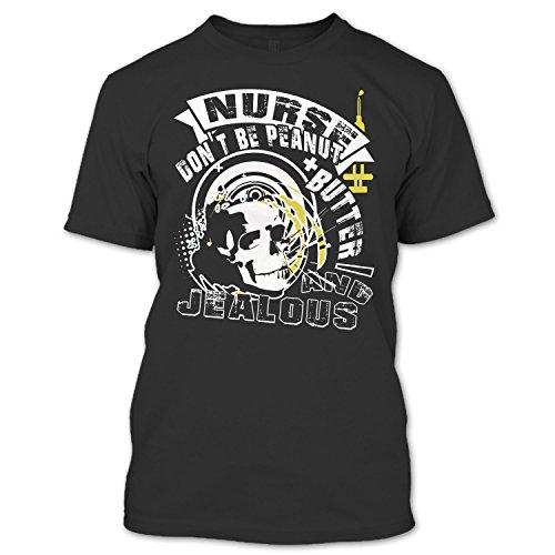 Crazy Fan Store Nurse Don't Be Peanut T Shirt, Butter And Jealous T Shirt Unisex (L,Black)