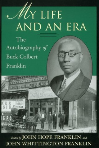 Books : My Life and An Era: The Autobiography of Buck Colbert Franklin