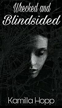Wrecked and Blindsided (Wrecked Series Book 1) by [Hopp, Kamilla]