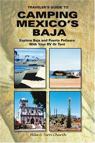 Download Traveler's Guide to Camping Mexico's Baja: Explore Baja and Puerto Penasco with Your RV or Tent ebook