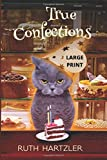 True Confections Large Print (An Amish Cupcake Cozy Mystery)