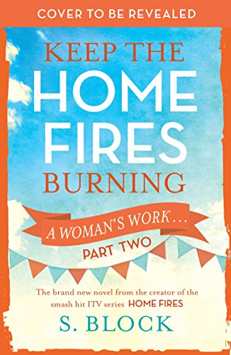 keep-the-home-fires-burning-part-two-a-womans-work-
