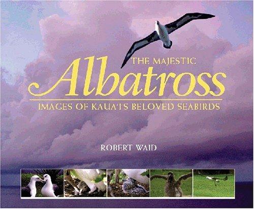 Read Online Majestic Albatross of Kauai pdf