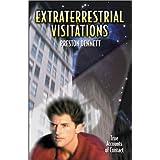 Extraterrestrial Visitations: True Accounts of Contact