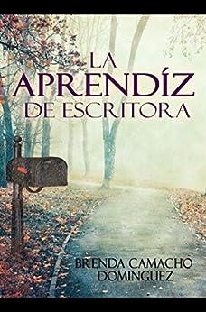 LA APRENDIZ DE ESCRITORA (Spanish Edition) by [Camacho Dominguez, Brenda]