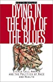 Dying in the City of the Blues, Keith Wailoo, 0807825840